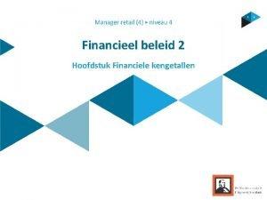 Financieel beleid 2 Hoofdstuk Financiele kengetallen Inhoud Hoofdstuk