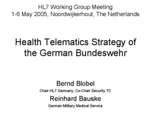 HL 7 Working Group Meeting 1 6 May