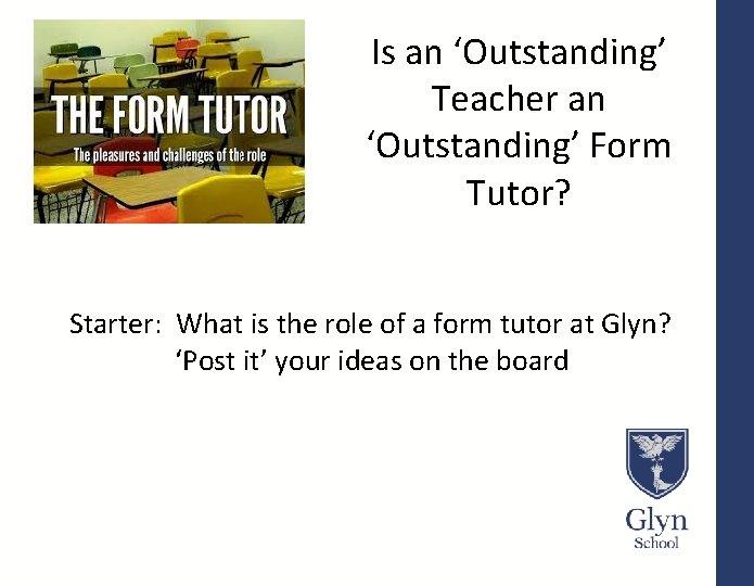 Is an Outstanding Teacher an Outstanding Form Tutor