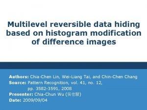 Multilevel reversible data hiding based on histogram modification