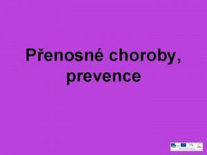Penosn choroby prevence PenosInfikace Je penos nemoci z