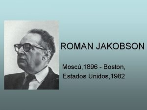 ROMAN JAKOBSON Mosc 1896 Boston Estados Unidos 1982