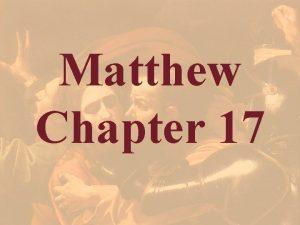 Matthew Chapter 17 Matthew 16 28 Verily I