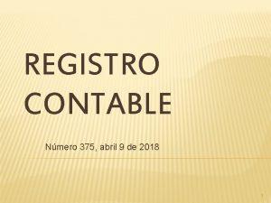 REGISTRO CONTABLE Nmero 375 abril 9 de 2018