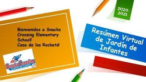 2020 2021 Bienvenidos a Snacks Crossing Elementary School