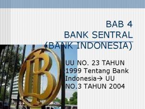 BAB 4 BANK SENTRAL BANK INDONESIA UU NO