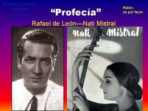 Producciones GONPE presenta Profeca Rafael de LenNati Mistral