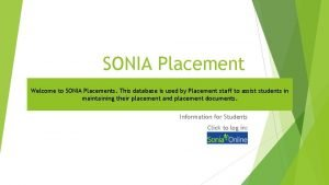 SONIA Placement Welcome to SONIA Placements This database