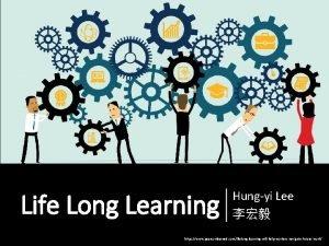 Life Long Learning Hungyi Lee https www pearsonlearned