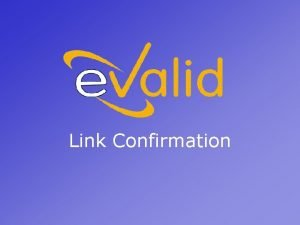 Link Confirmation What Is A Link Confirm Test