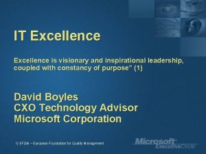 IT Excellence is visionary and inspirational leadership coupled