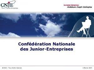 Confdration Nationale des JuniorEntreprises CNJE Tous droits rservs