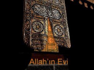 Allahn Evi Kabenin bir ok ismi vardr Bunlar