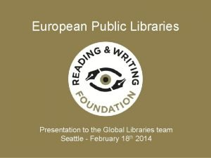 European Public Libraries Presentation to the Global Libraries