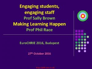 Engaging students engaging staff Prof Sally Brown Making