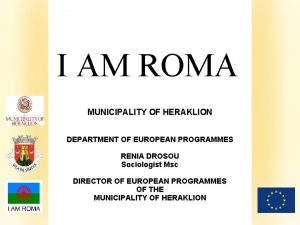 I AM ROMA MUNICIPALITY OF HERAKLION Klik om
