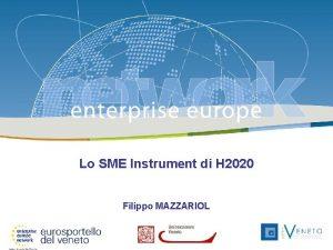 Enterprise Europe Network 26 febbraio 2014 Lo SME