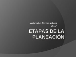 Mara Isabel Atehortua Sierra Once ETAPAS DE LA