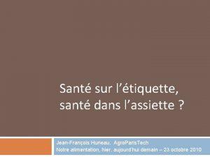 Sant sur ltiquette sant dans lassiette JeanFranois Huneau