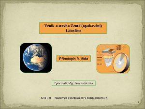 Vznik a stavba Zem opakovn Litosfra Prodopis 9