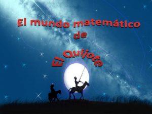 1 El Quijote Matemticas La palabra matemticas utilizada