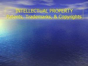 INTELLECTUAL PROPERTY Patents Trademarks Copyrights IBS UTM City