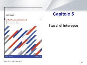 Capitolo 5 I tassi di interesse 2011 Pearson