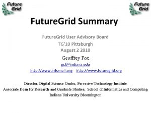 Future Grid Summary Future Grid User Advisory Board