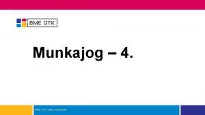 Munkajog 4 BME GTK zleti Jog Tanszk 1