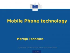 Mobile Phone technology Martijn Tennekes THE CONTRACTOR IS