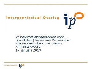 2 e informatiebijeenkomst voor kandidaat leden van Provinciale