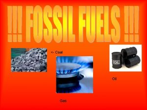 Coal Oil Gas An oil refinery is a