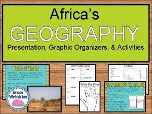 Africas GEOGRAPHY Presentation Graphic Organizers Activities Sponge 8788
