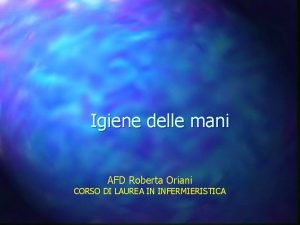 Igiene delle mani AFD Roberta Oriani CORSO DI