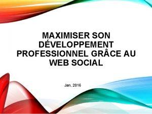 MAXIMISER SON DVELOPPEMENT PROFESSIONNEL GR CE AU WEB