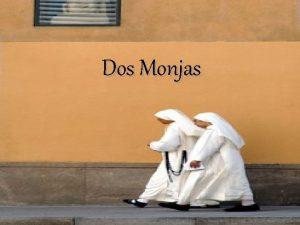 Dos Monjas Dos monjas salen del convento para