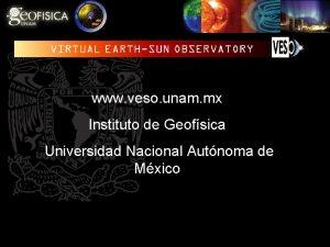 www veso unam mx Instituto de Geofsica Universidad
