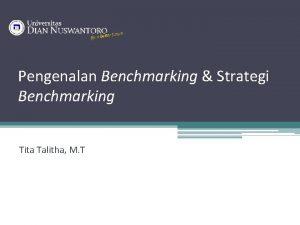 Pengenalan Benchmarking Strategi Benchmarking Tita Talitha M T