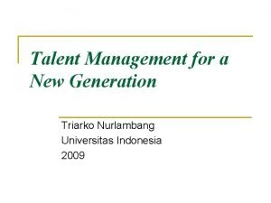 Talent Management for a New Generation Triarko Nurlambang
