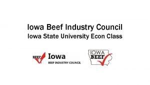 Iowa Beef Industry Council Iowa State University Econ