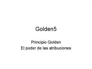 Golden 5 Principio Golden El poder de las