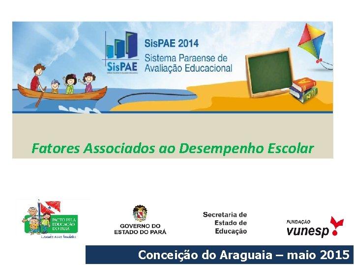 Fatores Associados ao Desempenho Escolar Conceio do Araguaia