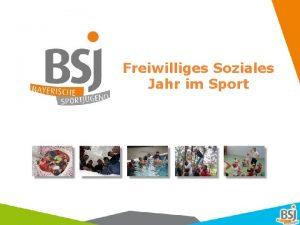 Freiwilliges Soziales Jahr im Sport Ein Jahr fr