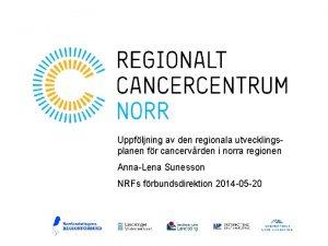 Uppfljning av den regionala utvecklings planen fr cancervrden