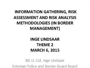 INFORMATION GATHERING RISK ASSESSMENT AND RISK ANALYSIS METHODOLOGIES