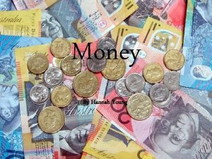 Money By Hannah Young What is Money You