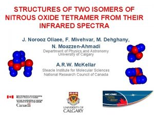 STRUCTURES OF TWO ISOMERS OF NITROUS OXIDE TETRAMER