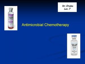 Dr Oruba Lec 7 Antimicrobial Chemotherapy Introduction Drugs