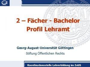 2 Fcher Bachelor Profil Lehramt GeorgAugustUniversitt Gttingen Stiftung