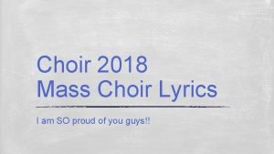 Choir 2018 Mass Choir Lyrics I am SO